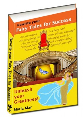 Rewrite your Fairy Tales for Success: Unleash your Greatness